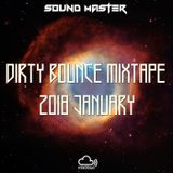 Sound Master Presents: Dirty Bounce Mixtape | January 2018