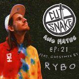 CUT SNAKE & MATES - Ep. 021. - RYBO Guest mix