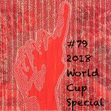 #79 - 2018 World Cup Special (32 Countries/32 Tracks)