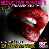 DJ TONYMARK - LIVE @ SEDUCTIVE SUNDAY'S (Afternoon Sessions ) 08-05-2016