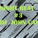 DJ JOHN CANE-NIGHT BEAT#3