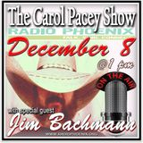 The Carol Pacey Show with Special Guest, Jim Bachmann, Dec 8, 2018