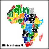 Africanisms 8