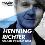 PRAXXIZ Podcast #003 pres. HENNING RICHTER