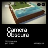 Camera Obscura @ UNION 77 RADIO 24.05.2016 'Metabolism'
