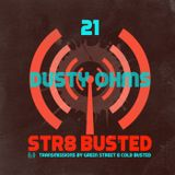 Str8 Busted Podcast #21: Green Street with - Dusty Ohms - 2018.12.13