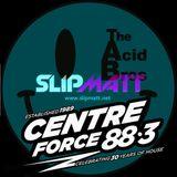 The Acid Brothers Show - 27-10-2018 (Special Guest Slipmatt) - Centreforce Radio 88.3