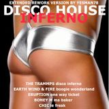 DISCO HOUSE INFERNO (The Trammps, Earth Wide & Fire, Eruption, Boney M, Chic)