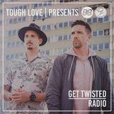 Tough Love Present Get Twisted Radio #143