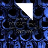 Dancing In podcast #31 w/ Samwise | 26NOV16 | Season 5