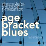 chocolate sounds presents: age bracket blues