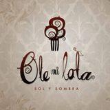 Ole mi Lola House Comercial Abril 2014