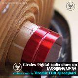 Circles Digital Radio Show @ Insomnia Fm 05#   mix by Tihomir EDB Njiredjhazi 2