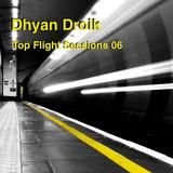 Dhyan Droik - Top Flight Sessions 06