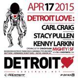 Detroit <3 with Carl Craig, Stacey Pullen, & Kenny Larkin