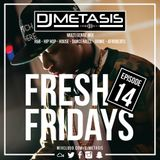 #FreshFridays EP. 14 (R&B, Grime, Dancehall, Hip Hop, Afrobeats & House)