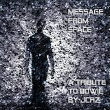 Message From Space - A Tribute To Bowie by JCRZ (Covers and Remixes)