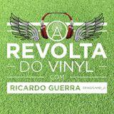 A REVOLTA do Vinyl - 24 Janeiro 2015