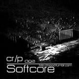 CR/P #002 with Softcore