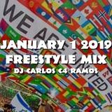 January 1 2019 Freestyle Music Mix - DJ Carlos C4 Ramos