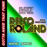 RETRO ROLAND - GOTTA HAVE THAT FUNK - FEB, 2013