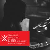 Clarity & Blackeye MC - Samurai Music Official Podcast 30