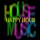House Music Happy Hour