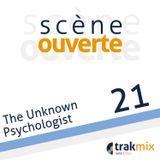 Scène Ouverte 21 | The Unknown Psychologist
