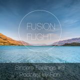 Finn - Sincere Feelings # 3 - Fusion Flight Podcast by Finn