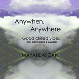 Anywhen, Anywhere, Good Chilled Vibes - Dub, Electronica & Ambient