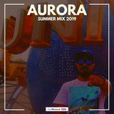 AURORA  EP 39 SUMMER MIX 2019