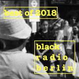 Black Radio Berlin | Best Of 2018