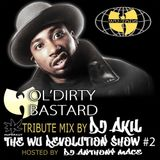 OL'DIRTY BASTARD TRIBUTE BY DJ AKIL (THE WU-REVOLUTION SHOW #2)