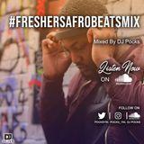 #FreshersAfrobeats 2018 Mix - Mixed By @PocksYNL