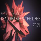 Krystalin Audio - Read Between The Lines [EP. 21] [29 - 07 - 2015]