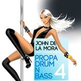 John De La Mora - Propa Drum N Bass 4, Remixed And Re-Edited
