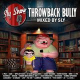 (Throwback Bully Mixed By Sly) Feat. Snoop Dogg,  Jade, DJ Mix, Mixtape [TheSlyShow.com]