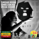 TUNISIANS REGGAE CONNECTION #56 SPECIAL SESSION