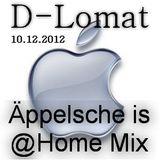 D-Lomat - Äppelsche is @Home Mix 10.12.2012