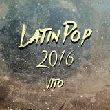 Vito - Latin Pop 2016