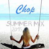 Chop Summer Mix 2015