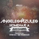 Angeles Azules Mix (Homenaje a Juan Gabriel) Star Dj Ft RB Producer IM