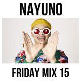 NAYUNO Friday Mix 15 (11.05.2018)