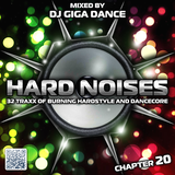 HARD NOISES Chapter 20 - mixed by DJ Giga Dance