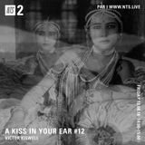 A Kiss In Your Ear w/ Victor Kiswell - 13th July 2018