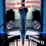 Songs from Beneath the Spaghetti Tree, Volume 22
