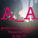 Authentic Automation Episode 006