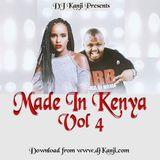 Made In Kenya Vol 4 (DJ Kanji)
