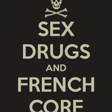 Sex, drugs and frenchcore !