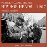 TOPROCK : HIP HOP HEADS : 1997 (Volume 19) Mixed by KANEHBOS